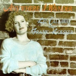Anywhere I Wander: Songs of Frank Loesser Colonna sonora (Liz Callaway, Frank Loesser) - Copertina del CD