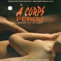 À Corps Perdu Soundtrack (Osvaldo Montes) - CD cover
