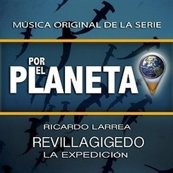 Por el Planeta - Revillagigedo, La Expedici�n