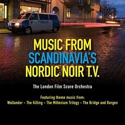 Music from Scandinavia's Nordic Noir T.V.