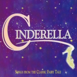 Cinderella - Songs from the Classic Fairy Tale