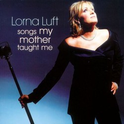 Songs My Mother Taught Me - Lorna Luft