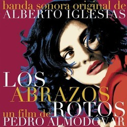 Los Abrazos Rotos Soundtrack (Alberto Iglesias) - CD cover