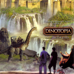 Dinotopia : Complete Original TV Score Episode I Μουσική υπόκρουση (Trevor Jones) - Κάλυμμα CD