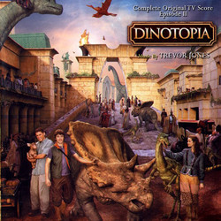 Dinotopia : Complete Original TV Score Episode II 声带 (Trevor Jones) - CD封面