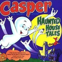 Casper, the Friendly Ghost: Haunted House Tales Ścieżka dźwiękowa (Various Artists, Mack David) - Okładka CD