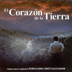 El Corazon de la Tierra Soundtrack (Fernando Ortí Salvador) - CD cover