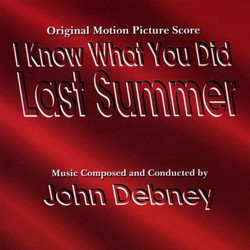 I Know What You Did Last Summer Soundtrack (John Debney) - CD cover