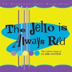 The Jello Is Always Red Soundtrack (Clark Gesner) - Carátula