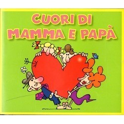 Cuori di Mamma e Papà Soundtrack (Various Artists) - CD cover