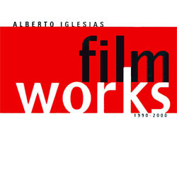 Alberto Iglesias, Film Works Soundtrack (Alberto Iglesias) - CD cover