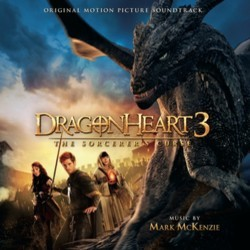 Dragonheart 3: The Sorcerer's Curse Soundtrack (Mark McKenzie) - CD cover