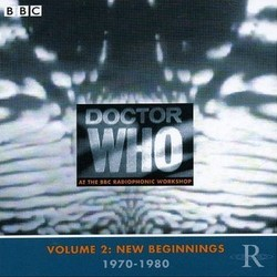 Doctor Who: Volume 2 New Beginnings 1970-1980 Soundtrack (Malcolm Clarke, Delia Derbyshire, Ron Grainer, Brian Hodgson, Peter Howell, Paddy Kingsland, Dick Mills, Dudley Simpson) - CD cover