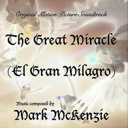 The Great Miracle Soundtrack (Mark McKenzie) - Carátula