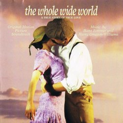 The Whole Wide World Soundtrack (Harry Gregson-Williams, Hans Zimmer) - CD cover