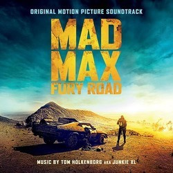 Mad Max: Fury Road Bande Originale ( Junkie XL) - Pochettes de CD