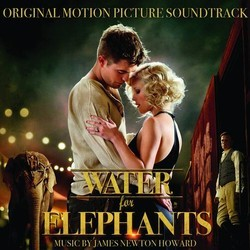 Water for Elephants Soundtrack (James Newton Howard) - Car�tula
