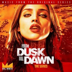 From Dusk Till Dawn, Season One Soundtrack ( Chingon, Robert Rodriguez, Carl Thiel) - CD cover