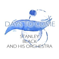 Days To Come - Stanley Black Soundtrack (Various Artists, Stanley Black and his Orchestra) - CD cover
