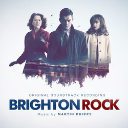 Brighton Rock Soundtrack (Martin Phipps) - Car�tula