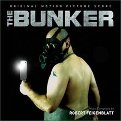 The Bunker Soundtrack (Robert Feigenblatt) - Car�tula