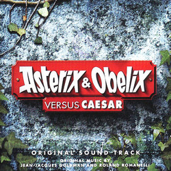 Asterix & Obelix versus Caesar Soundtrack (Jean-Jacques Goldman, Roland Romanelli) - CD cover