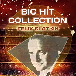 Big Hit Collection - Felix Slatkin Ścieżka dźwiękowa (Various Artists, Felix Slatkin) - Okładka CD