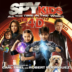 Spy Kids: All the Time in the World in 4D Bande Originale (Robert Rodriguez, Carl Thiel) - Pochettes de CD