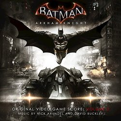 Batman: Arkham Knight - Volume 2 Soundtrack (Nick Arundel, David Buckley) - Carátula