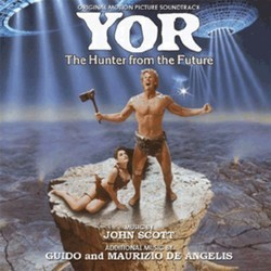 Yor: The Hunter from the Future Soundtrack (Guido De Angelis, Maurizio De Angelis, John Scott) - CD cover