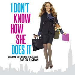 I Don�t Know How She Does It Soundtrack (Aaron Zigman) - Car�tula