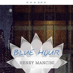 Blue Hour - Henry Mancini Soundtrack (Henry Mancini) - CD cover