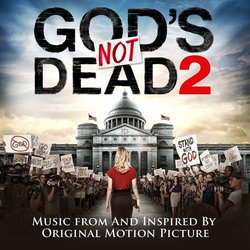 God's Not Dead 2 - Various Artists - 18/03/2016
