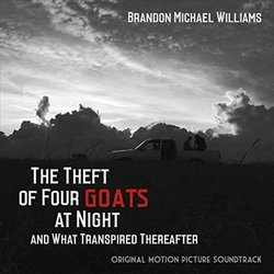 The Theft of Four Goats at Night and What Transpired Thereafter - Brandon Michael Williams - 12/02/2016