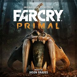 Far Cry Primal - Jason Graves - 23/02/2016
