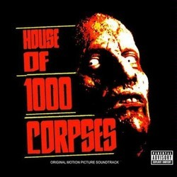 House of 1000 Corpses Soundtrack (Various Artists, Scott Humphrey, Rob Zombie) - Car�tula