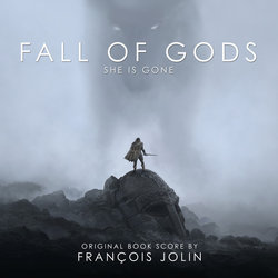 Fall of Gods - She is Gone - Fran�ois Jolin - 19/02/2016