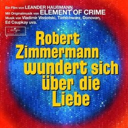 Robert Zimmermann wundert sich über die Liebe Soundtrack (Music by  Element of Crime) - CD cover