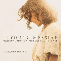 The Young Messiah - John Debney - 26/02/2016