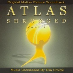 Atlas Shrugged: Part I Soundtrack (Elia Cmiral) - Carátula