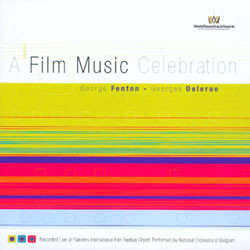 A Film Music Celebration Soundtrack (Elmer Bernstein, Georges Delerue, George Fenton) - CD cover