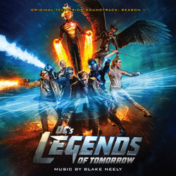 DC�s Legends of Tomorrow - Season 1 - Blake Neely - 30/09/2016