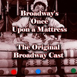 Broadway's Once Upon a Mattress - Mary Rodgers, Marshall Barer - 03/06/2016