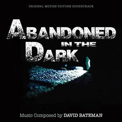 Abandoned in the Dark Soundtrack (David Bateman) - Carátula