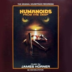 Humanoids from the Deep Soundtrack (James Horner) - Carátula