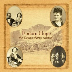 Forlorn Hope - The Donner Party Musical Soundtrack (Michael Bitterman,  Michael Bitterman) - CD-Cover
