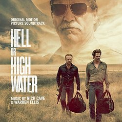 Hell Or High Water - Warren Ellis, Nick Cave - 19/08/2016