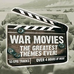 War Movies: Greatest Themes Ever! - Various Artists - 12/08/2016