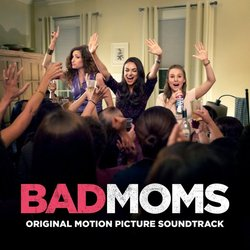 Bad Moms - Christopher Lennertz - 12/08/2016