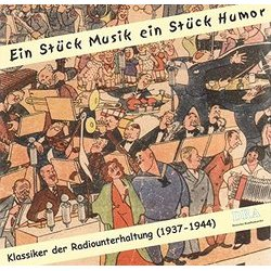 Radio Klassiker: Ein St�ck Musik, ein St�ck Humor - Radio Recordings 1937-1944 - Various Artists - 26/08/2016